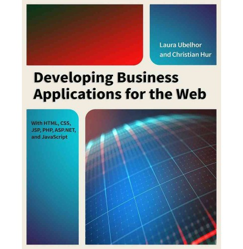 Developing Business Applications for the Web : With Html, Css, Jsp, Php, Asp.net, and Javascript - image 1 of 1