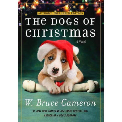 Dogs of Christmas -  Reprint by W. Bruce Cameron (Paperback) - image 1 of 1