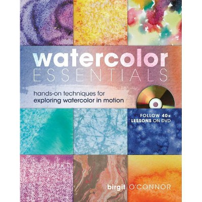 Watercolor Essentials - by  Birgit O'Connor (Mixed Media Product)