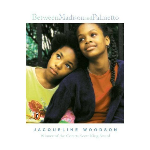 Between Madison and Palmetto - by  Jacqueline Woodson (Paperback) - image 1 of 1