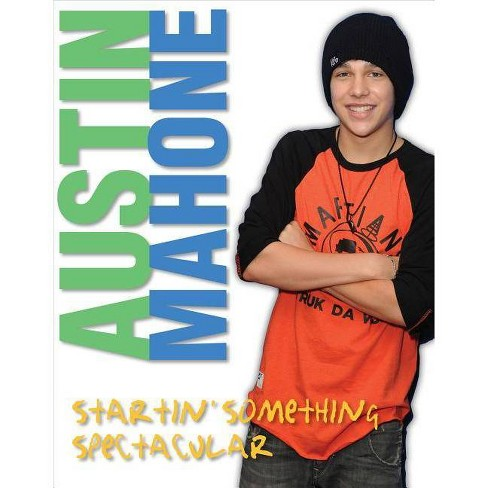 Austin Mahone - by  Triumph Books & Mary Boone (Paperback) - image 1 of 1