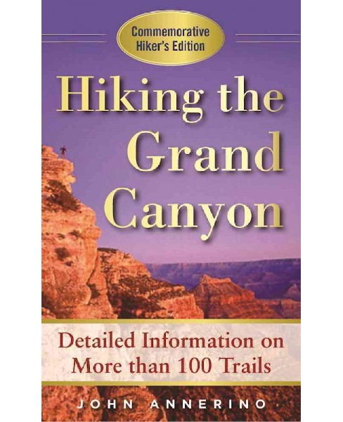 Hiking the Grand Canyon : A Detailed Guide to More Than 100 Trails (Paperback) (John Annerino) - image 1 of 1