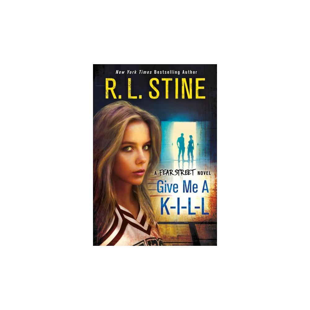 Give Me a K-I-L-L - (Fear Street) by R. L. Stine (Hardcover)