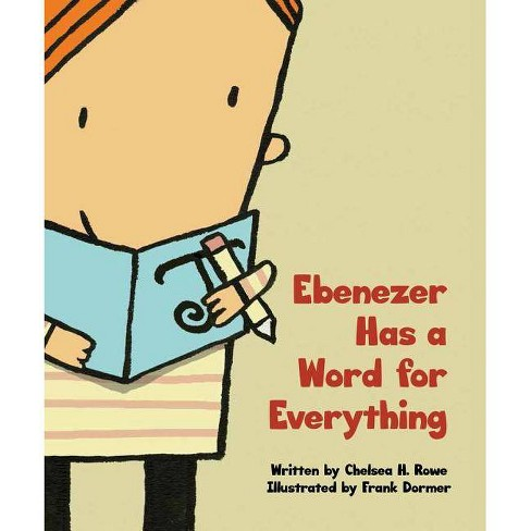 Ebenezer Has a Word for Everything - by  Chelsea H Rowe (Hardcover) - image 1 of 1