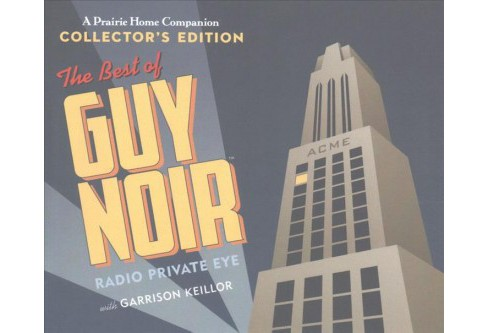 Best of Guy Noir : Radio Private Eye (Collectors) (CD/Spoken Word) (Garrison Keillor) - image 1 of 1