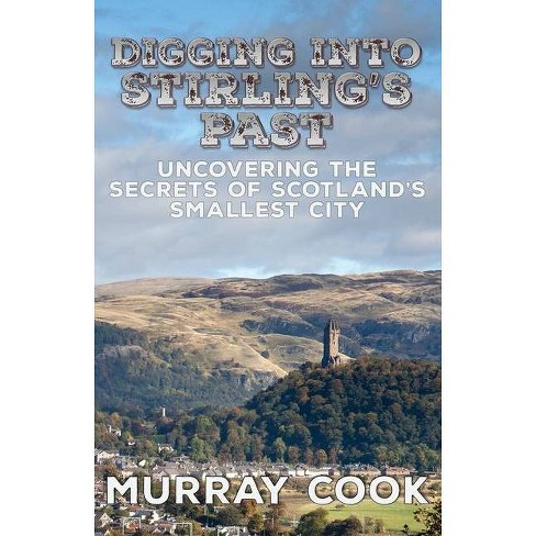 Digging into Stirling's Past - by  Murray Cook (Paperback) - image 1 of 1