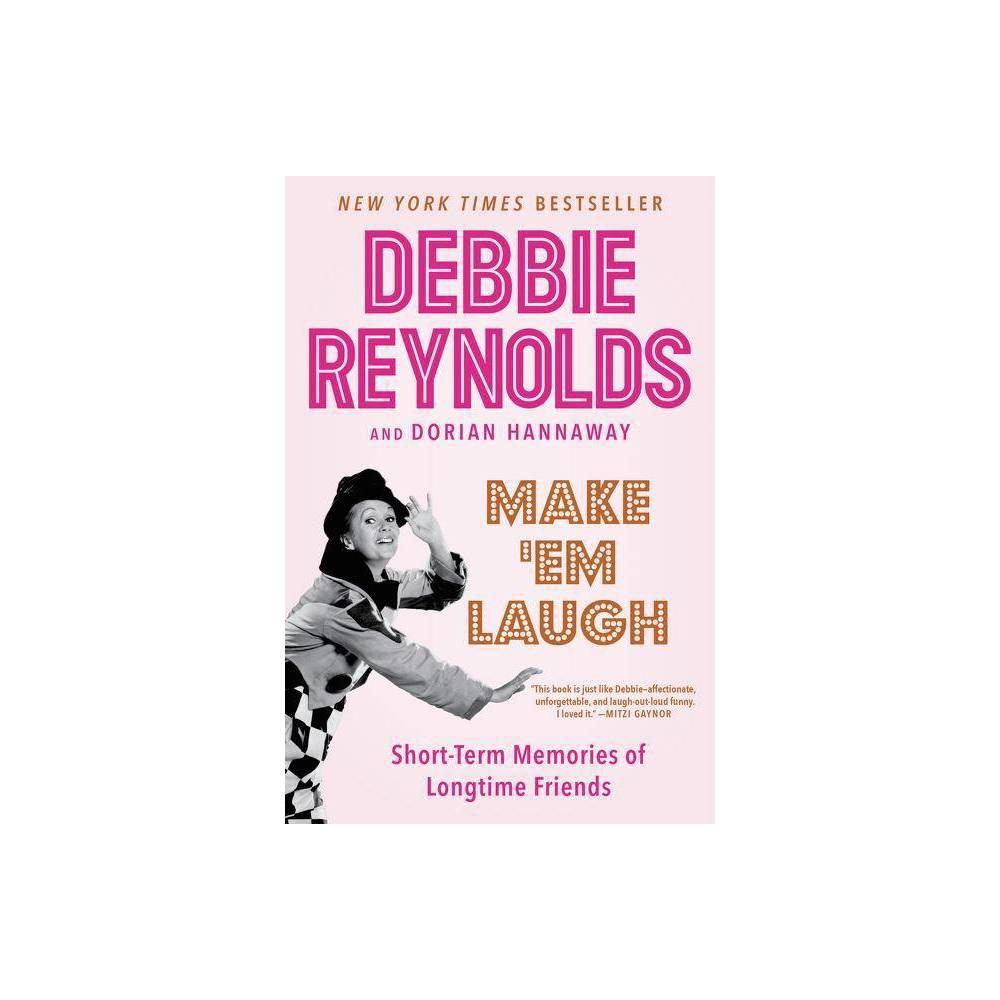 Make Em Laugh By Debbie Reynolds Dorian Hannaway Paperback