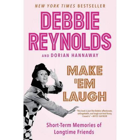 Make 'em Laugh - by  Debbie Reynolds & Dorian Hannaway (Paperback) - image 1 of 1