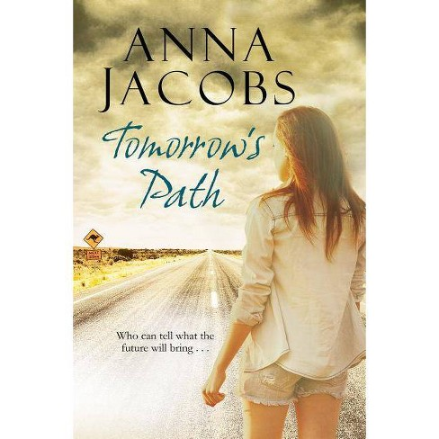 Tomorrow's Path - by  Anna Jacobs (Hardcover) - image 1 of 1