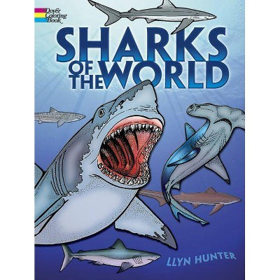 Sharks of the World Coloring Book - (Dover Nature Coloring Book) by  Llyn Hunter (Paperback)