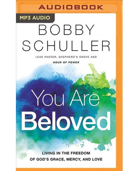 You Are Beloved : Living in the Freedom of God's Grace, Mercy, and Love -  (MP3-CD) - image 1 of 1
