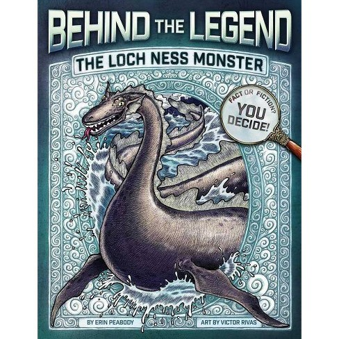 The Loch Ness Monster - (Behind the Legend) by Erin Peabody (Paperback)