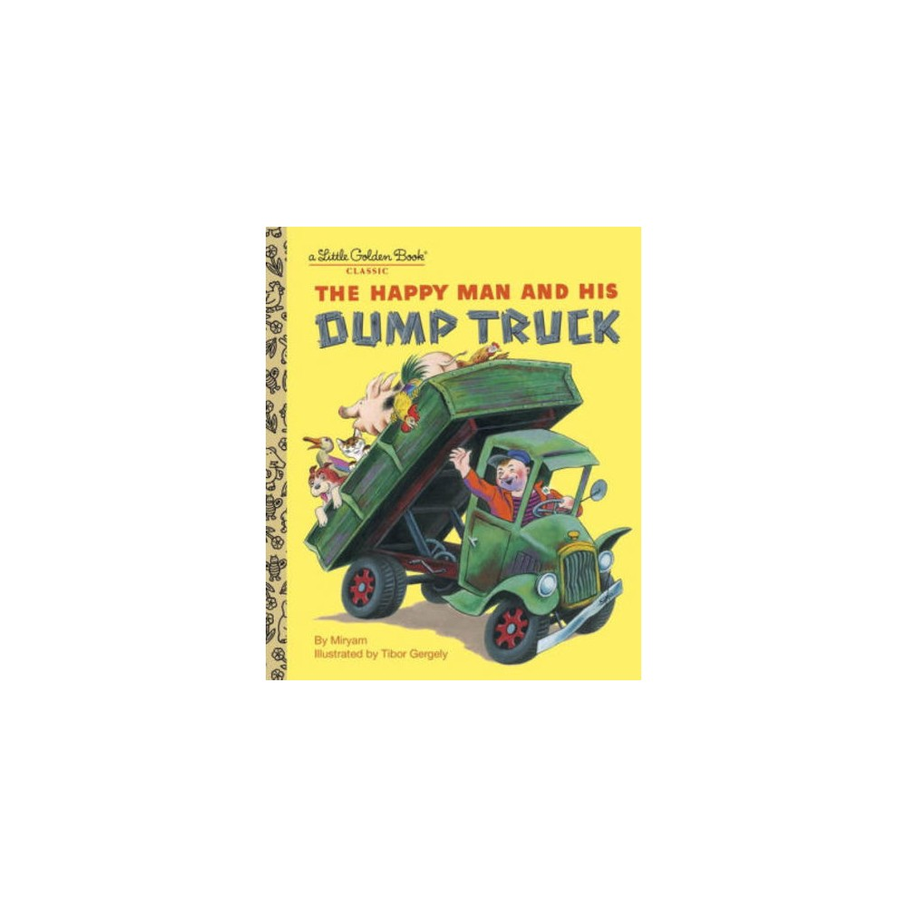 Happy Man and Dump Truck (Hardcover) (Tibor Gergely)