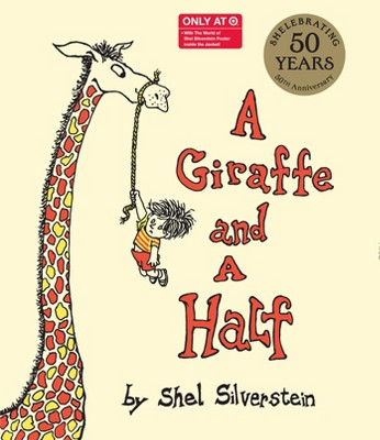 A Giraffe and a Half (Only at Target)(50th Anniversary Edition + Free Poster Inside the Jacket!)by Shel Silverstein