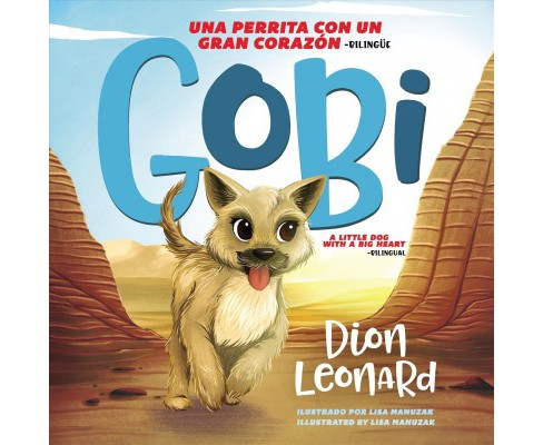 Gobi : Una perrita con un gran corazón / A dog with a big heart - Bilingual by Dion Leonard (School - image 1 of 1