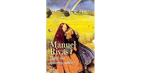 Qué me quieres, amor? / Do You Love Me, Dear? (Paperback) (Manuel Rivas) - image 1 of 1