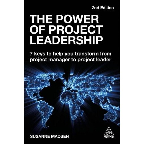 The Power of Project Leadership - 2 Edition by  Susanne Madsen (Paperback) - image 1 of 1