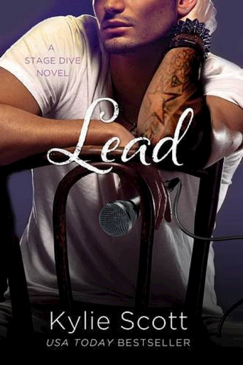 Lead ( A Stage Dive Novel) (Paperback) by Kylie Scott - image 1 of 1