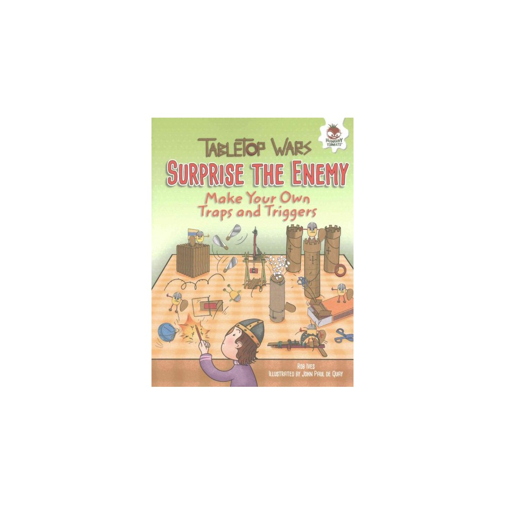 Surprise the Enemy : Make Your Own Traps and Triggers (Reprint) (Paperback) (Rob Ives)