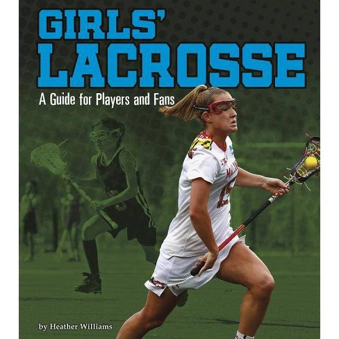 Girls' Lacrosse - (Sports Zone) by  Heather Williams (Paperback) - image 1 of 1