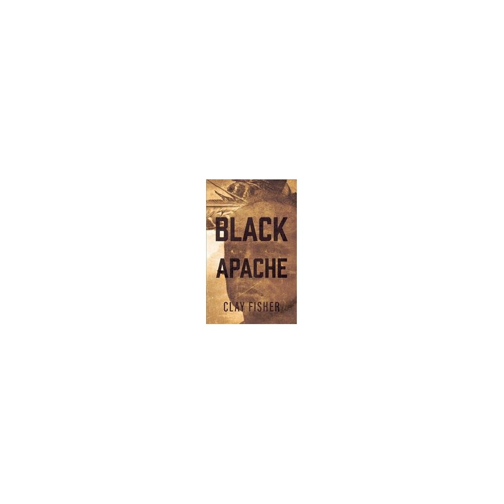 Black Apache - by Clay Fisher (Paperback)