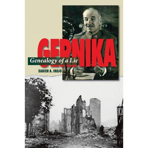Gernika - (Canada Blanch / Sussex Academic Studies on Contemporary Spai) by  Xabier Irujo (Paperback) - image 1 of 1