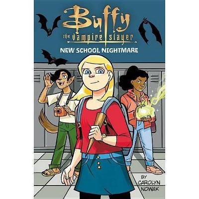 New School Nightmare -  (Buffy the Vampire Slayer) - by Carolyn Nowak (Hardcover)