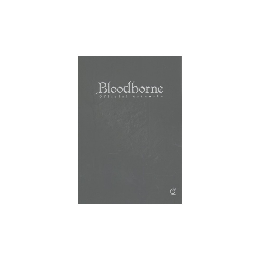 Bloodborne : Official Artworks - by Sony (Paperback) Bloodborne : Official Artworks - by Sony (Paperback)