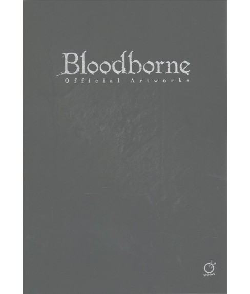 Bloodborne : Official Artworks -  by Sony (Paperback) - image 1 of 1