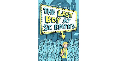 Last Boy at St. Edith's (Hardcover) (Lee Gjertsen Malone) - image 1 of 1