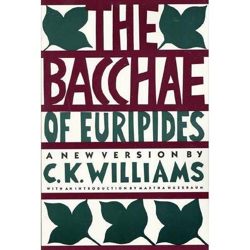 The Bacchae of Euripides - by  Euripides & C K Williams (Paperback) - image 1 of 1