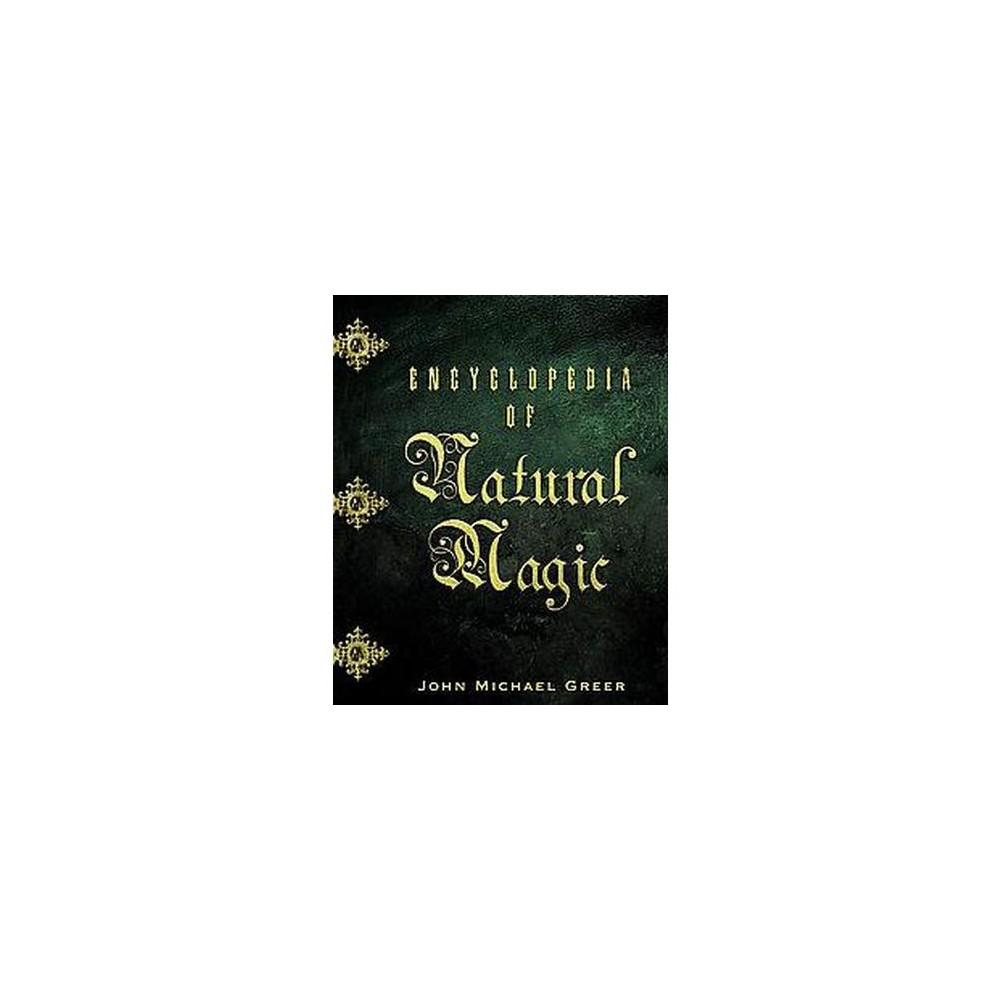 Encyclopedia Of Natural Magic (Paperback) (John Michael Greer)