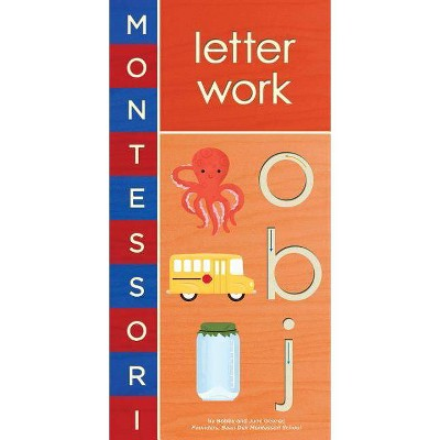 Montessori: Letter Work - by Bobby George & June George (Board_book)