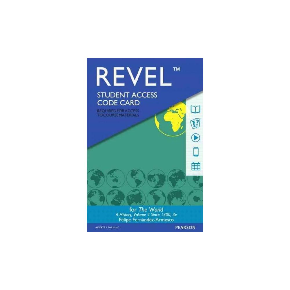 World Revel Access Code : A History: Since 1300 (Vol 2) (Student) (Hardcover) (Felipe Fernandez-Armesto)