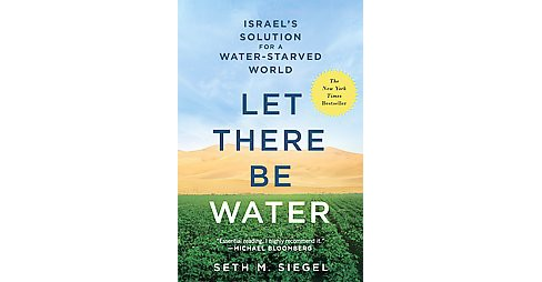 Let There Be Water : Israel's Solution for a Water-Starved World (Hardcover) (Seth M. Siegel) - image 1 of 1