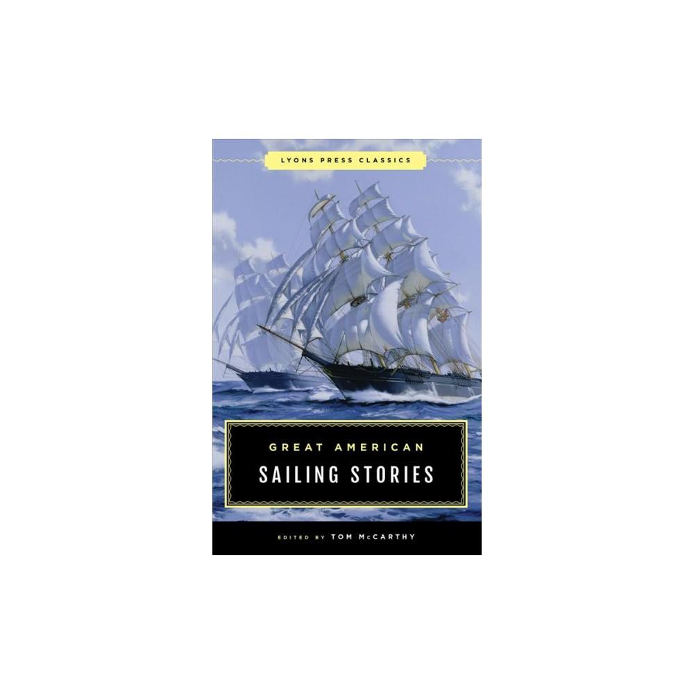 Great American Sailing Stories - (Lyons Press Classics) (Paperback)