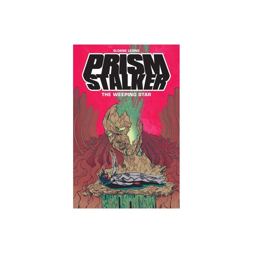 Prism Stalker The Weeping Star By Sloane Leong Paperback