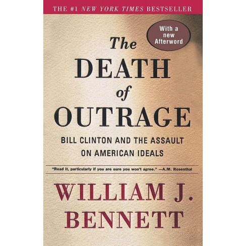 The Death of Outrage - by  William J Bennett (Paperback) - image 1 of 1