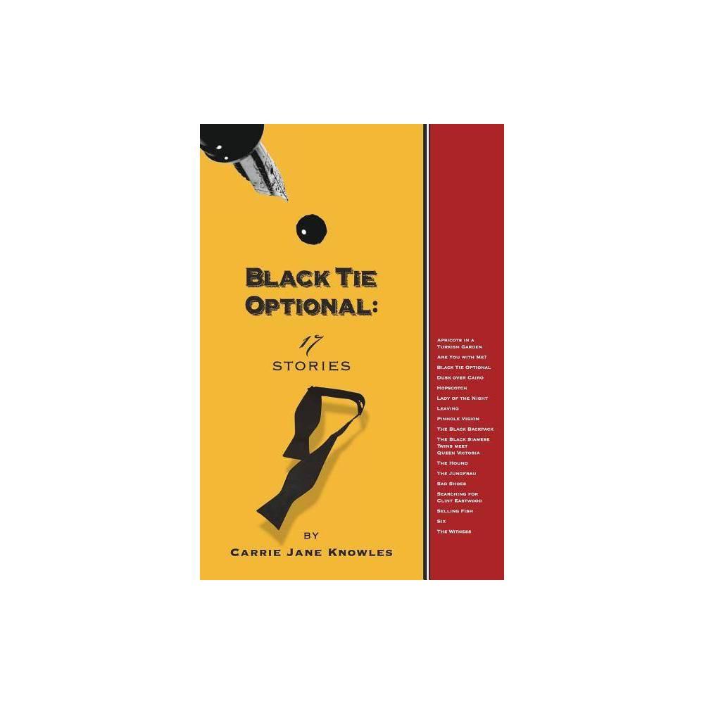 Black Tie Optional By Carrie Jane Knowles Paperback