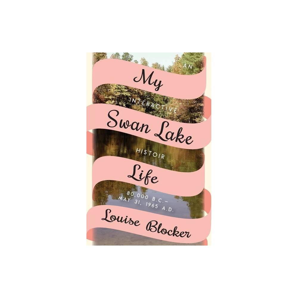 My Swan Lake Life By Louise Blocker Paperback