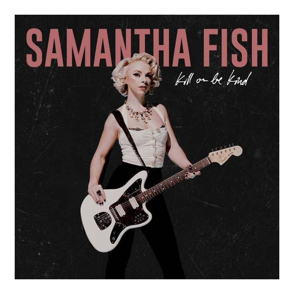 Samantha Fish - Kill Or Be Kind (EXPLICIT LYRICS) (Vinyl)