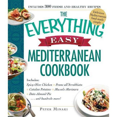 The Everything Easy Mediterranean Cookbook - (Everything(r)) by  Peter Minaki (Paperback)
