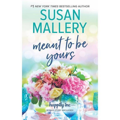 Meant to Be Yours - (Happily Inc) by  Susan Mallery (Paperback) - image 1 of 1