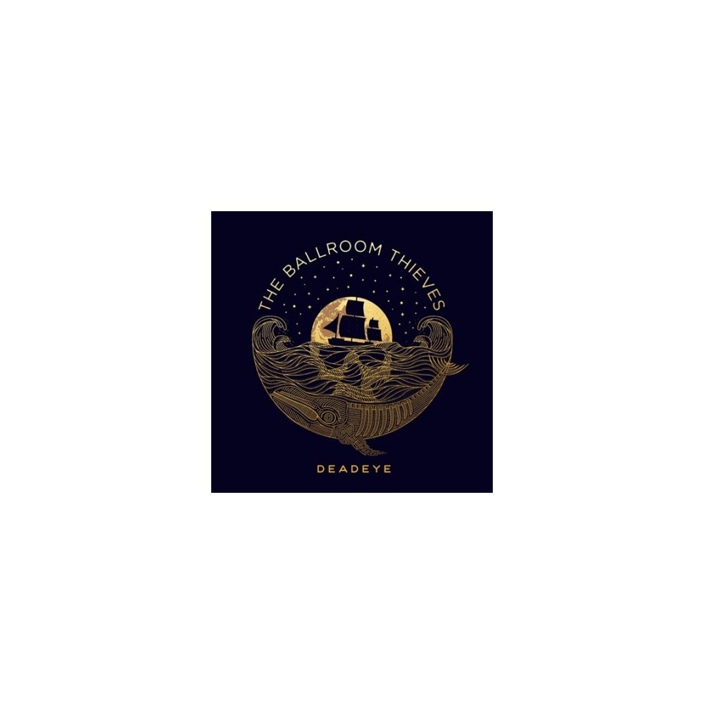 Ballroom Thieves - Deadeye (Vinyl)