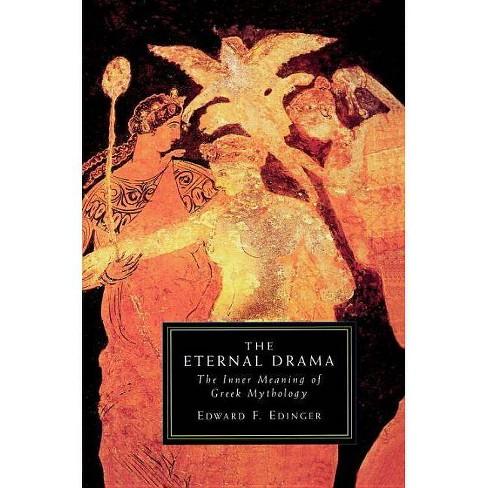 The Eternal Drama - by  Edward F Edinger (Paperback) - image 1 of 1