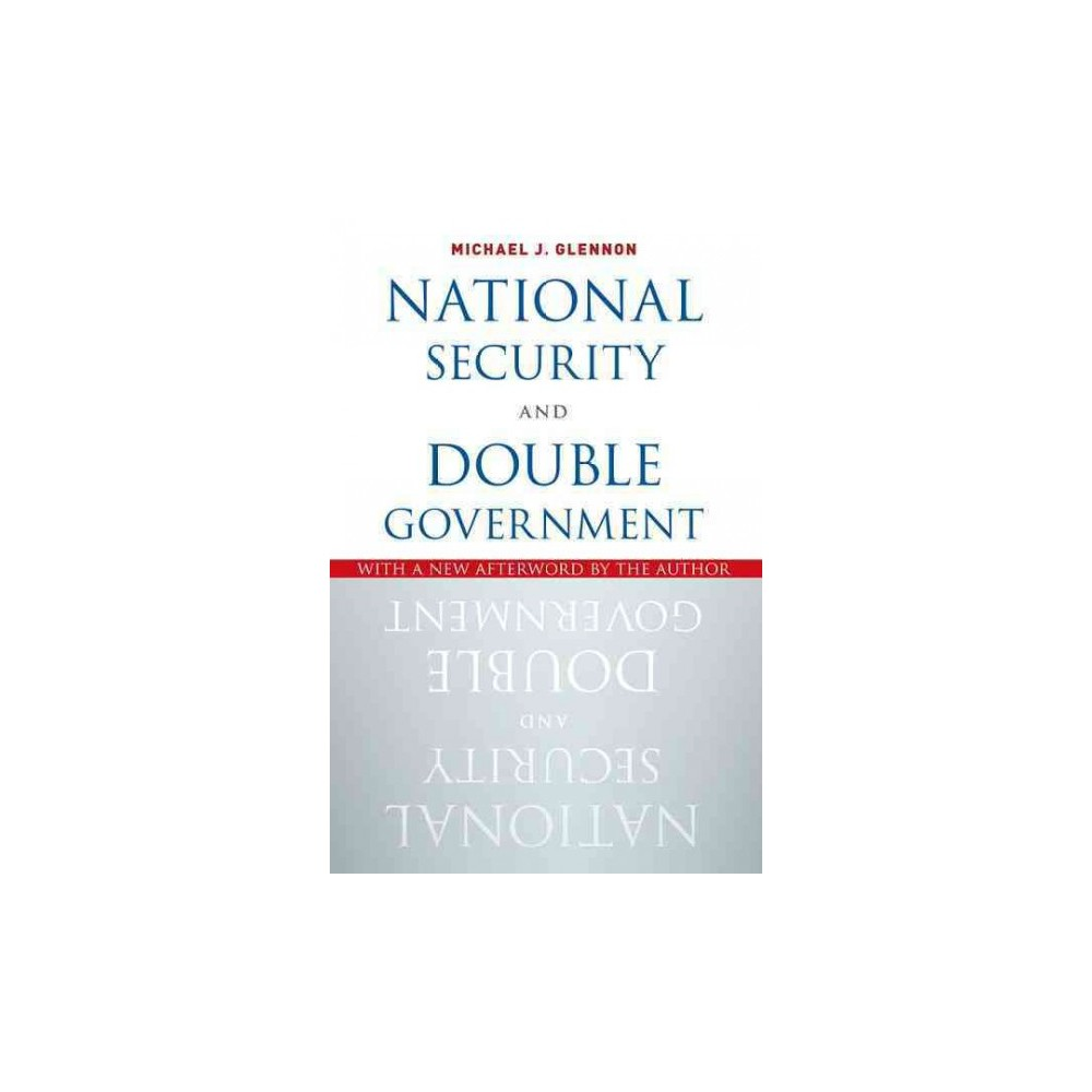 National Security and Double Government (Reprint) (Paperback) (Michael J. Glennon)