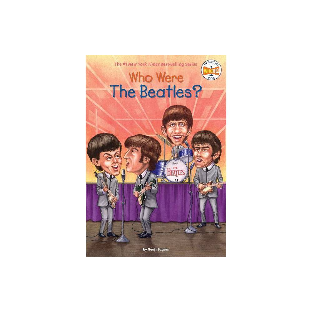 Who Were The Beatles Who Was By Geoff Edgers Paperback