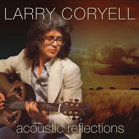 Larry Coryell - Acoustic Reflections (CD) - image 1 of 1