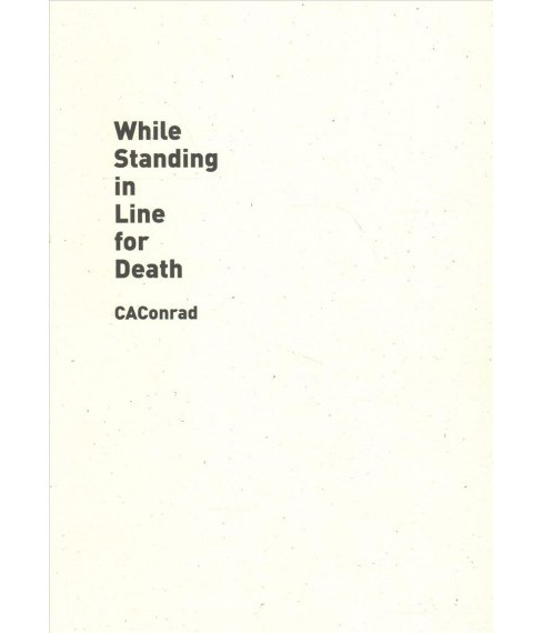 While Standing in Line for Death (Paperback) (C. A. Conrad) - image 1 of 1