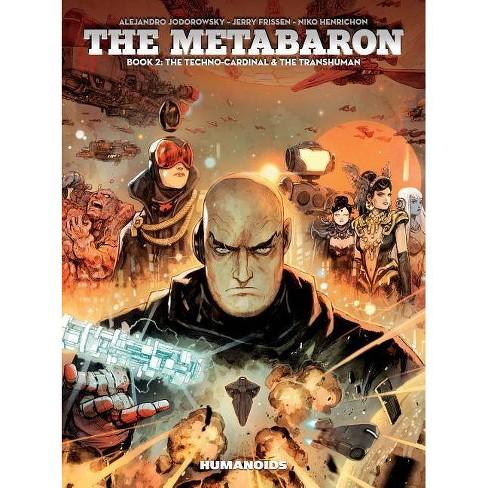 The Metabaron #2: The Techno-Cardinal & the Transhuman - by  Alejandro Jodorowsky & Jerry Frissen - image 1 of 1